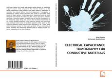 ELECTRICAL CAPACITANCE TOMOGRAPHY FOR CONDUCTIVE MATERIALS kitap kapağı