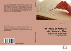 Bookcover of The Theory of Poetry of John Keats and Abu-Alqassem Alshabbi