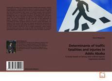 Portada del libro de Determinants of traffic fatalities and injuries in Addis Ababa