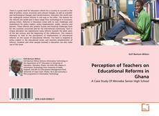 Bookcover of Perception of Teachers on Educational Reforms in Ghana