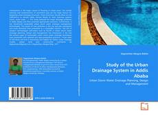 Bookcover of Study of the Urban Drainage System in Addis Ababa