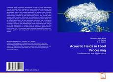 Couverture de Acoustic Fields in Food Processing