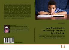 How Administrative Relationships Influence Black Students的封面