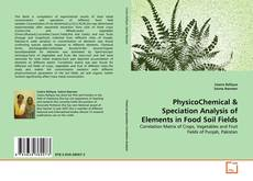 PhysicoChemical & Speciation Analysis of Elements in Food Soil Fields的封面