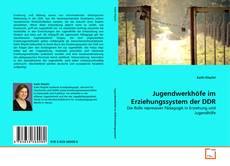 Buchcover von Jugendwerkhöfe im Erziehungssystem der DDR
