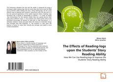 The Effects of Reading-logs upon the Students' Story Reading Ability kitap kapağı