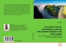 Couverture de THE QUEST FOR RE-GROUNDING AFRICAN PHILOSOPHY BETWEEN THE TWO CAMPS