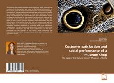 Bookcover of Customer satisfaction and social performance of a museum shop