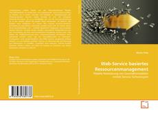 Bookcover of Web-Service basiertes Ressourcenmanagement