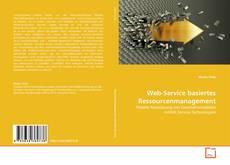 Web-Service basiertes Ressourcenmanagement的封面
