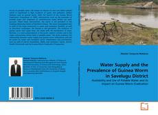 Buchcover von Water Supply and the Prevalence of Guinea Worm in Savelugu District