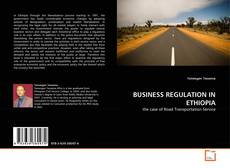 BUSINESS REGULATION IN ETHIOPIA的封面
