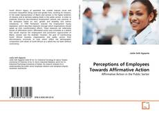 Perceptions of Employees Towards Affirmative Action kitap kapağı