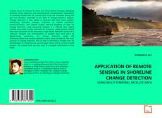 Bookcover of APPLICATION OF REMOTE SENSING IN SHORELINE CHANGE DETECTION