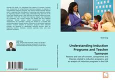 Understanding Induction Programs and Teacher Turnover kitap kapağı