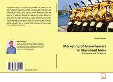 Couverture de Marketing of two-wheelers in liberalized India