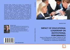 Bookcover of IMPACT OF EDUCATIONAL LEADERSHIP ON INSTITUTIONAL PERFORMANCE
