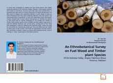 Couverture de An Ethnobotanical Survey on Fuel Wood and Timber plant Species