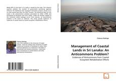 Bookcover of Management of Coastal Lands in Sri Lanaka: An Anticommons Problem?