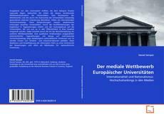 Borítókép a  Der mediale Wettbewerb Europäischer Universitäten - hoz