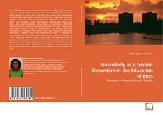 Bookcover of Masculinity as a Gender Dimension in the Education of Boys