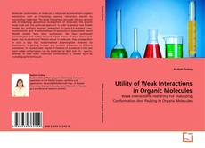 Bookcover of Utility of Weak Interactions in Organic Molecules