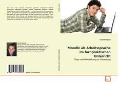 Moodle als Arbeitssprache im fachpraktischen Unterricht kitap kapağı