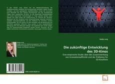 Bookcover of Die zukünftige Entwicklung des 3D-Kinos