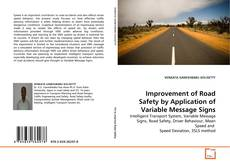 Bookcover of Improvement of Road Safety by Application of Variable Message Signs