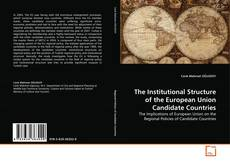 Couverture de The Institutional Structure of the European Union Candidate Countries