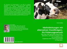 Bookcover of Höchstleistungen mit alternativen Eiweißträgern. Ein Fütterungsversuch