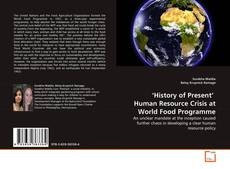 Bookcover of 'History of Present'  Human Resource Crisis at World Food Programme