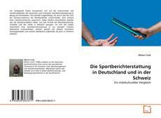 Обложка Die Sportberichterstattung in Deutschland und in der Schweiz
