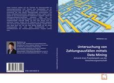 Bookcover of Untersuchung von Zahlungsausfällen mittels Data Mining