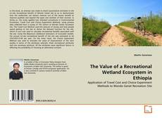 Bookcover of The Value of a Recreational Wetland Ecosystem in Ethiopia