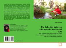 Bookcover of The Cohesion between Education in Nature and Arts