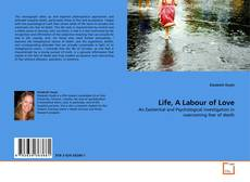 Bookcover of Life, A Labour of Love