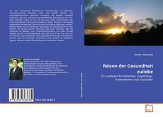 Bookcover of Reisen der Gesundheit zuliebe