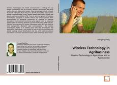 Bookcover of Wireless Technology in Agribusiness