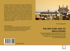 Bookcover of THE HNS FUND AND ITS IMPLICATIONS