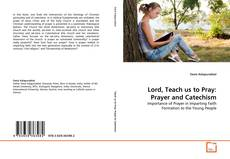 Bookcover of Lord, Teach us to Pray: Prayer and Catechism
