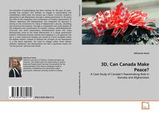 Bookcover of 3D, Can Canada Make Peace?