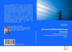 Bookcover of Strommarktliberalisierung Schweiz