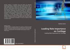 Portada del libro de Loading Rate Importance on Cartilage