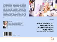 Bookcover of KUNDENKARTEN ALS INSTRUMENT ZUR KUNDENBINDUNG IM EINZELHANDEL