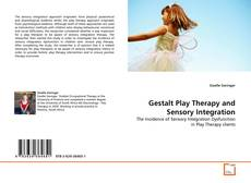 Обложка Gestalt Play Therapy and Sensory Integration