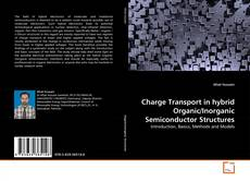 Bookcover of Charge Transport in hybrid Organic/Inorganic Semiconductor Structures