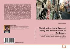 Bookcover of Globalisation, Local Content Policy and Youth Culture in Zimbabwe
