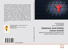Bookcover of Zoledronic Acid Inhibits Cancer Growth