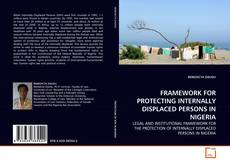 Bookcover of FRAMEWORK FOR PROTECTING INTERNALLY DISPLACED PERSONS IN NIGERIA